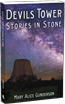 Devils Tower: Stories in Stone By Mary Alice Gunderson. A comprehensive history of the first national monument.