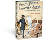 Forts,  Fights & Frontier Sites: Wyoming  Historic Locations