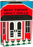 Best Things About Dolls By Joan Berggren Hecht. This children's book, with pen-and ink illustrations, shows dolls from the Medora, ND, museum.