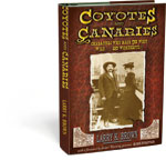 Coyotes and Canaries: Characters Who Made the West Wild... and Wonderful!