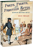 Forts, Fights & Frontier Sites: 
