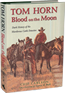 Tom Horn: Blood on the Moon By Chip Carlson.  Did Tom Horn commit the murder of 14-year-old Willie Nickell for which he was hanged?