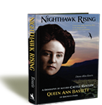 Nighthawk Rising: A Biography of Accused Cattle Rustler Queen Ann Bassett of Brown's Park